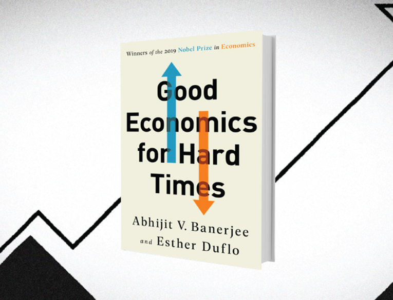 Good Economics for Hard Times, by Abhijit V. Banerjee and Esther Duflo