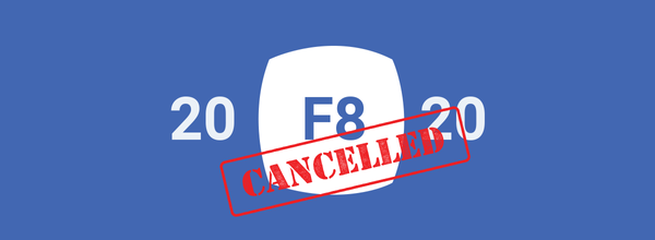 Facebook Cancels F8 Conference Because of the Coronavirus