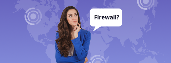 What Is a Firewall? A Manual for Dummies