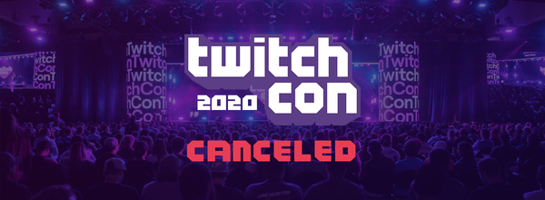TwitchCon San Diego Is Canceled Over Coronavirus Concerns