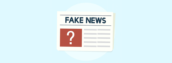 What Is Fake News and How to Spot It?